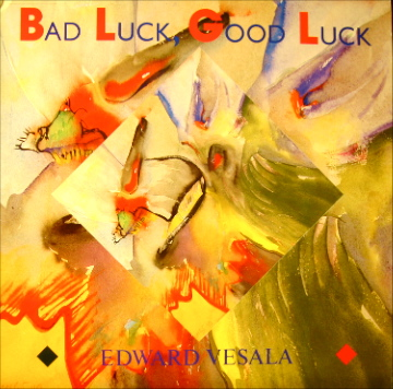 Edward Vesala Bad Luck Good Luck